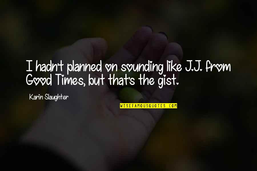 Cancer Ribbon Tattoo Quotes By Karin Slaughter: I hadn't planned on sounding like J.J. from