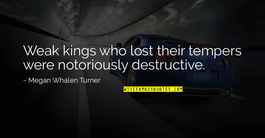 Cancer Ribbon Tattoo Quotes By Megan Whalen Turner: Weak kings who lost their tempers were notoriously