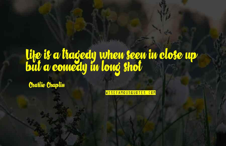 Cancer Sign Birthday Quotes By Charlie Chaplin: Life is a tragedy when seen in close-up,