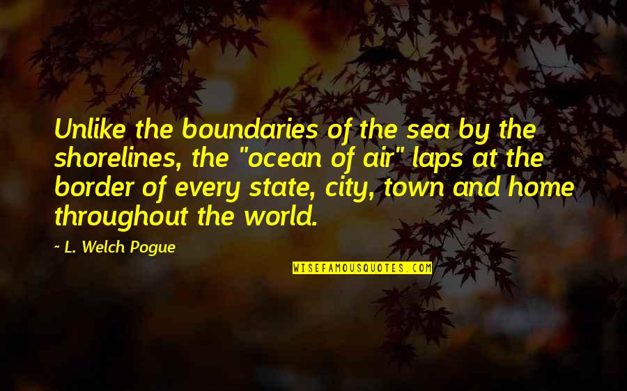 Cancer Sign Birthday Quotes By L. Welch Pogue: Unlike the boundaries of the sea by the