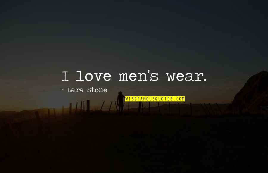 Cancer Sign Birthday Quotes By Lara Stone: I love men's wear.
