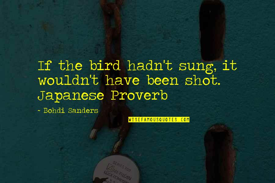 Candles And Death Quotes By Bohdi Sanders: If the bird hadn't sung, it wouldn't have