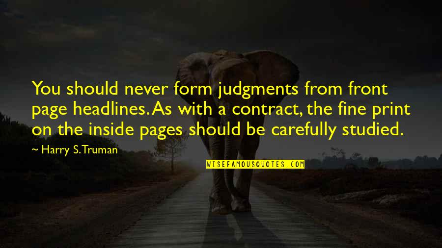 Candles And Death Quotes By Harry S. Truman: You should never form judgments from front page