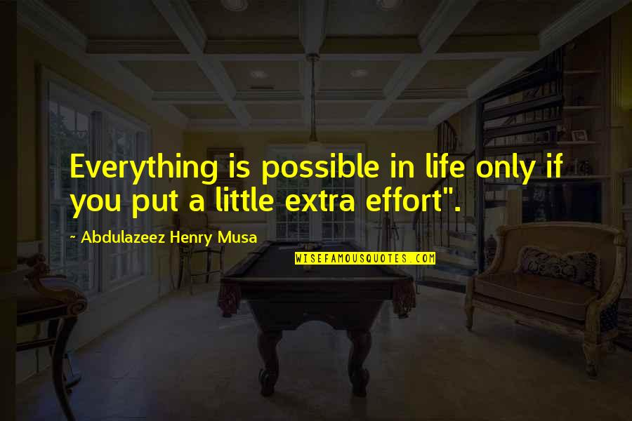 Candles And Teachers Quotes By Abdulazeez Henry Musa: Everything is possible in life only if you