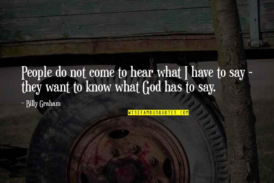 Candles And Teachers Quotes By Billy Graham: People do not come to hear what I