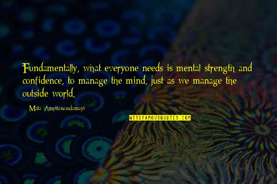 Candles And Teachers Quotes By Mata Amritanandamayi: Fundamentally, what everyone needs is mental strength and