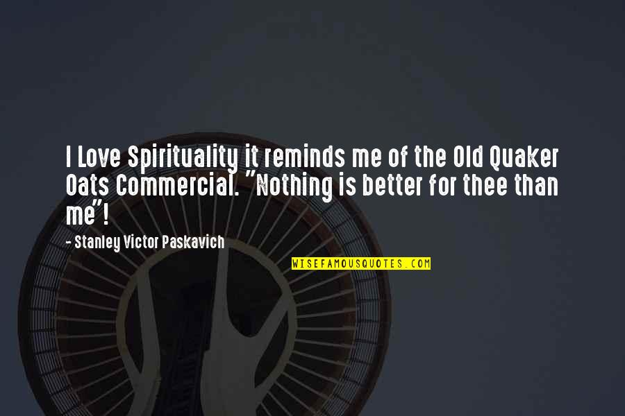Candles And Teachers Quotes By Stanley Victor Paskavich: I Love Spirituality it reminds me of the