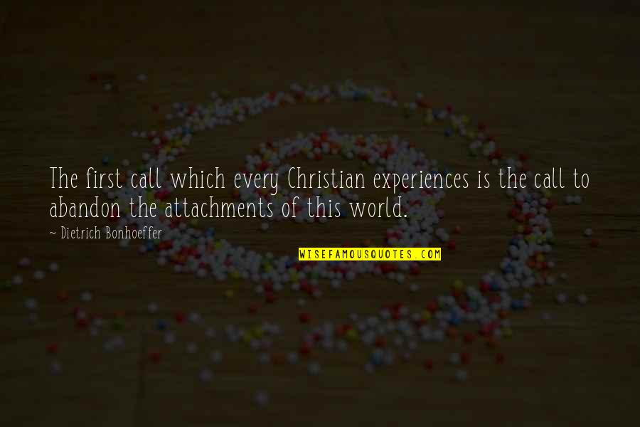 Candy Crush Request Quotes By Dietrich Bonhoeffer: The first call which every Christian experiences is