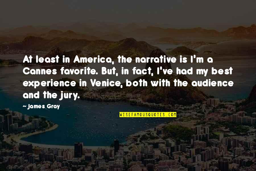 Cannes Quotes By James Gray: At least in America, the narrative is I'm