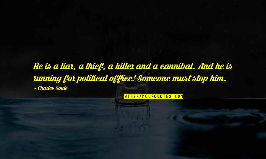 Cannibal Cop Quotes By Charles Soule: He is a liar, a thief, a killer