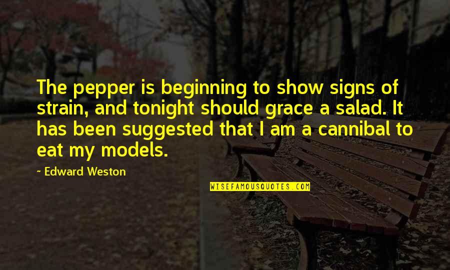 Cannibal Cop Quotes By Edward Weston: The pepper is beginning to show signs of