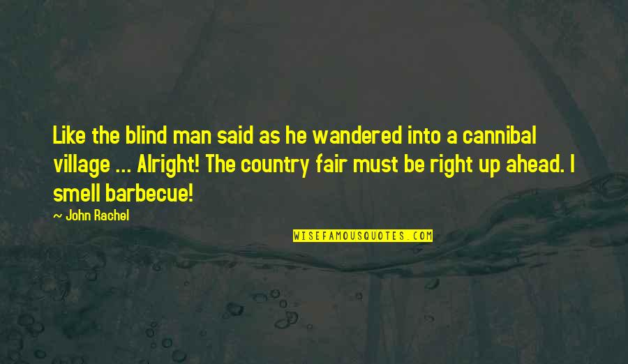Cannibal Cop Quotes By John Rachel: Like the blind man said as he wandered