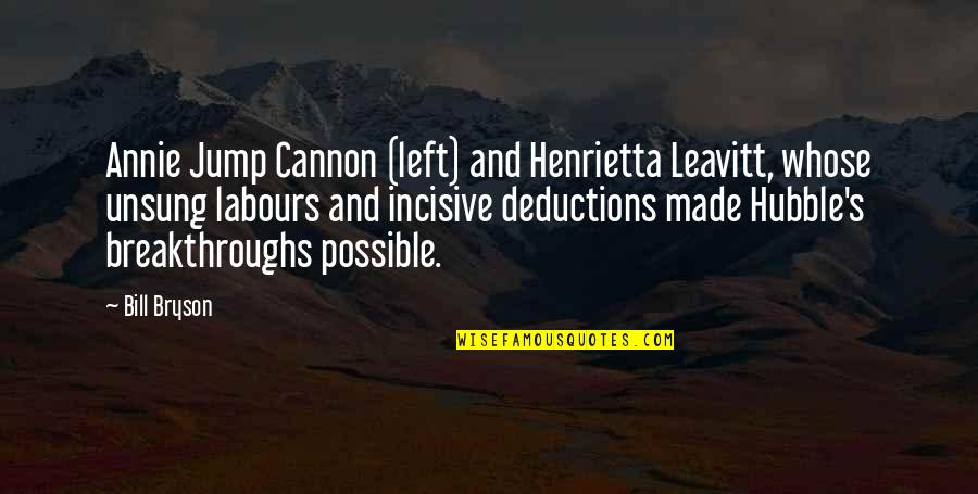 Cannon Quotes By Bill Bryson: Annie Jump Cannon (left) and Henrietta Leavitt, whose