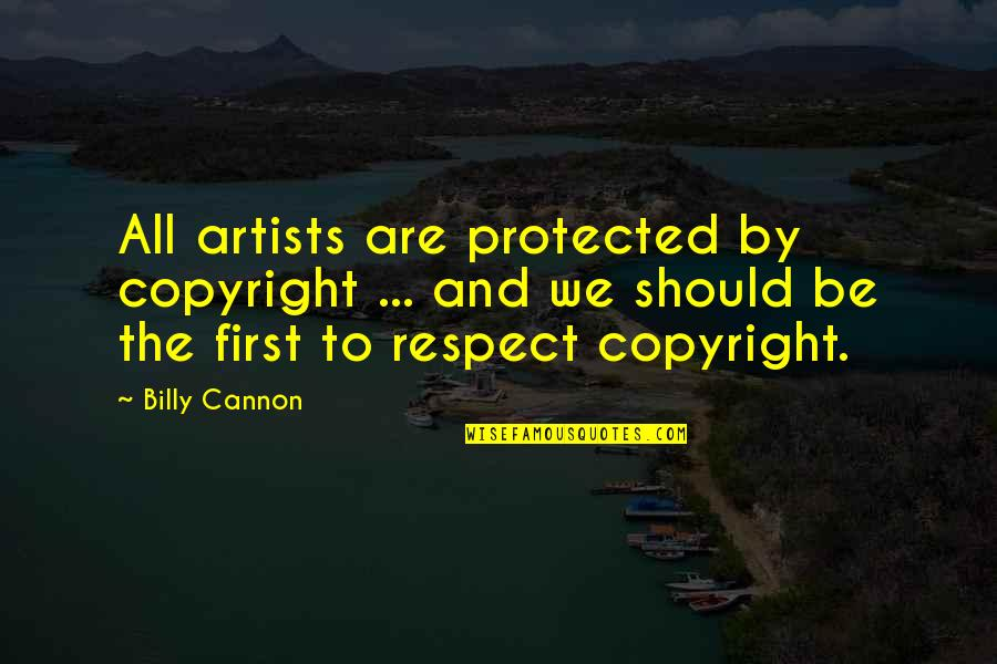 Cannon Quotes By Billy Cannon: All artists are protected by copyright ... and