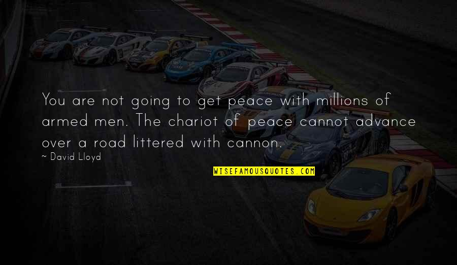 Cannon Quotes By David Lloyd: You are not going to get peace with