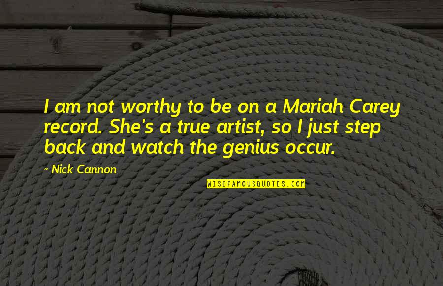 Cannon Quotes By Nick Cannon: I am not worthy to be on a