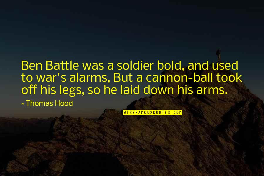 Cannon Quotes By Thomas Hood: Ben Battle was a soldier bold, and used