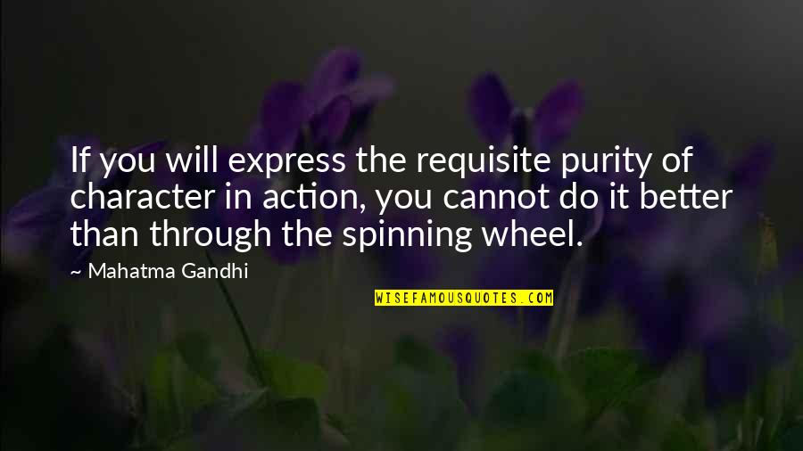 Cannot Express Quotes By Mahatma Gandhi: If you will express the requisite purity of