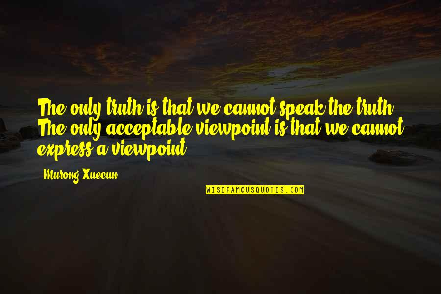 Cannot Express Quotes By Murong Xuecun: The only truth is that we cannot speak
