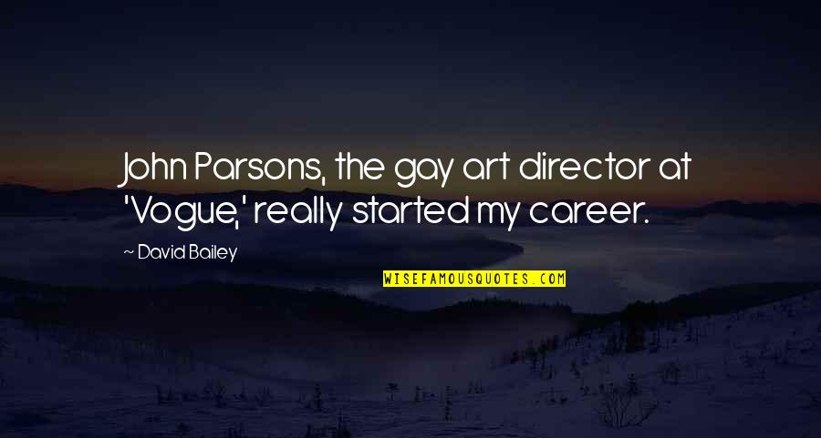 Cannot Go Back Quotes By David Bailey: John Parsons, the gay art director at 'Vogue,'
