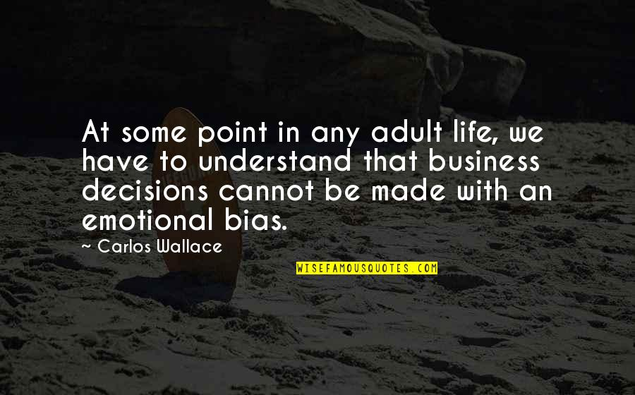 Cannot Understand Quotes By Carlos Wallace: At some point in any adult life, we