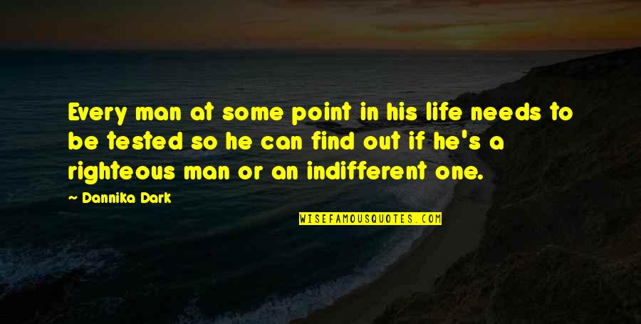 Can't Find A Man Quotes By Dannika Dark: Every man at some point in his life
