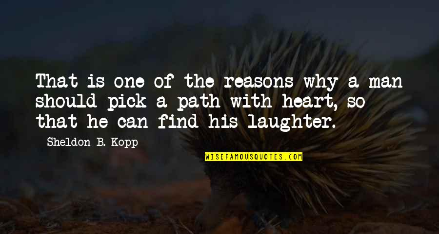 Can't Find A Man Quotes By Sheldon B. Kopp: That is one of the reasons why a