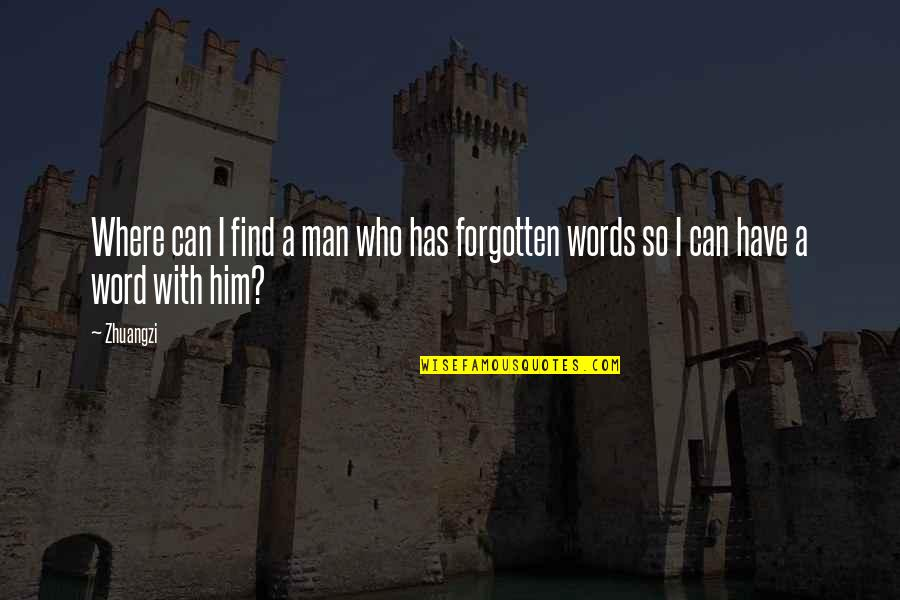 Can't Find A Man Quotes By Zhuangzi: Where can I find a man who has