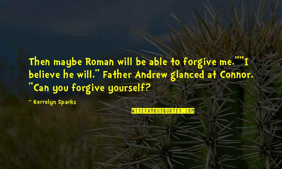 Can't Forgive Yourself Quotes By Kerrelyn Sparks: Then maybe Roman will be able to forgive