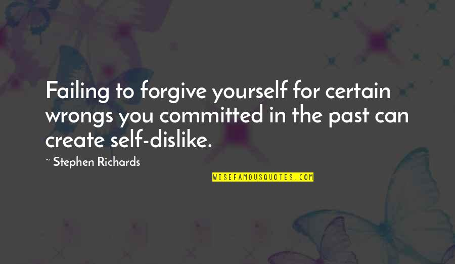 Can't Forgive Yourself Quotes By Stephen Richards: Failing to forgive yourself for certain wrongs you