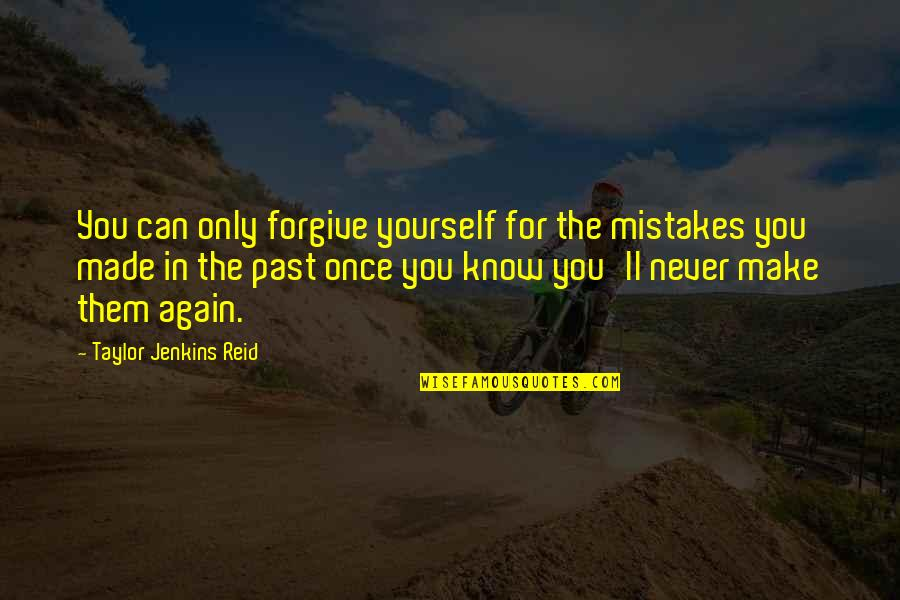 Can't Forgive Yourself Quotes By Taylor Jenkins Reid: You can only forgive yourself for the mistakes
