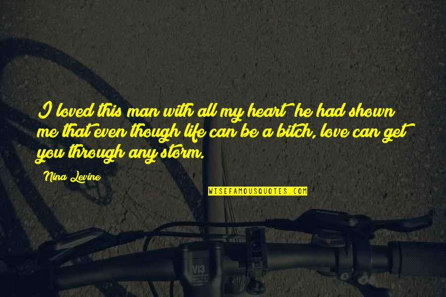 Can't Get Over Love Quotes By Nina Levine: I loved this man with all my heart;