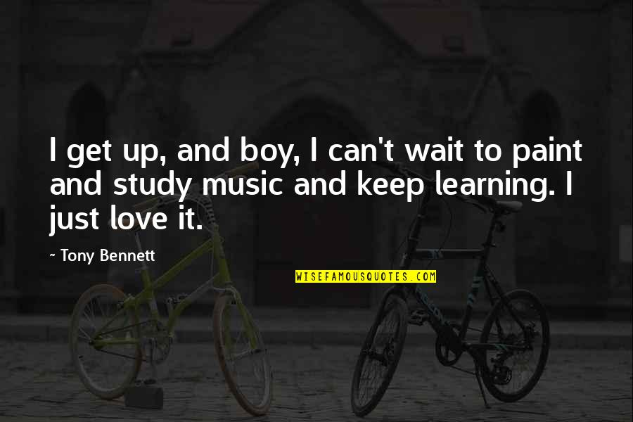 Can't Get Over Love Quotes By Tony Bennett: I get up, and boy, I can't wait