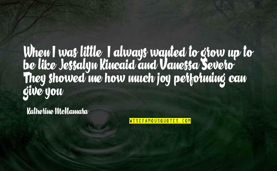 Can't Grow Up Quotes By Katherine McNamara: When I was little, I always wanted to