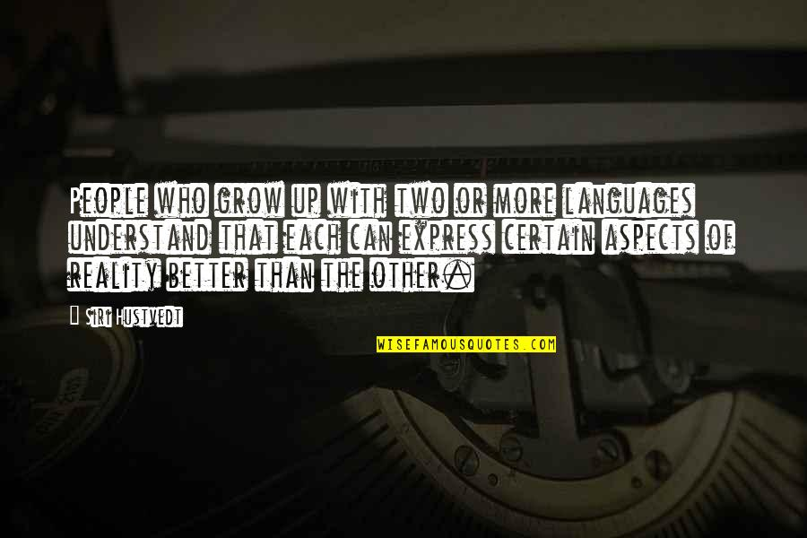 Can't Grow Up Quotes By Siri Hustvedt: People who grow up with two or more