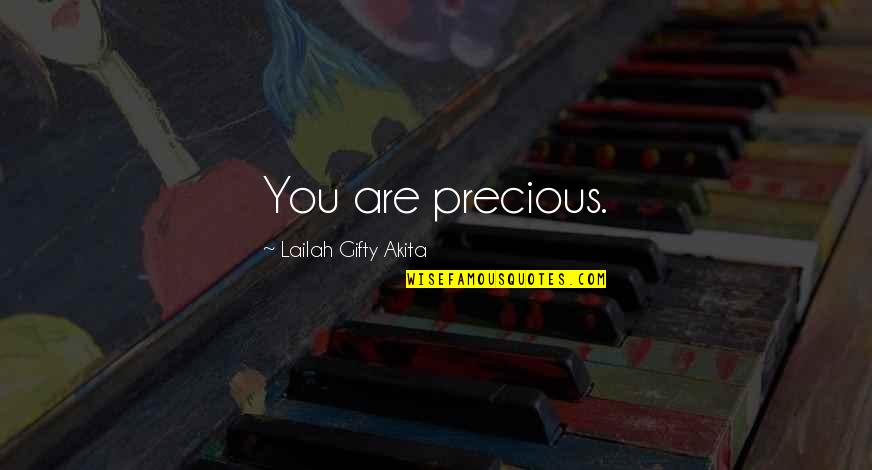 Can't Help You Love Quotes By Lailah Gifty Akita: You are precious.