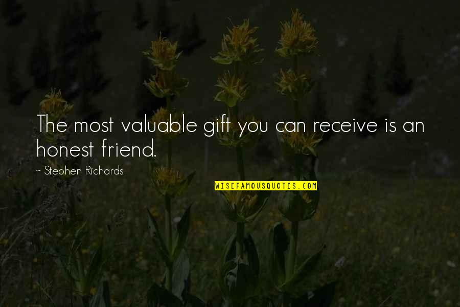 Can't Help You Love Quotes By Stephen Richards: The most valuable gift you can receive is