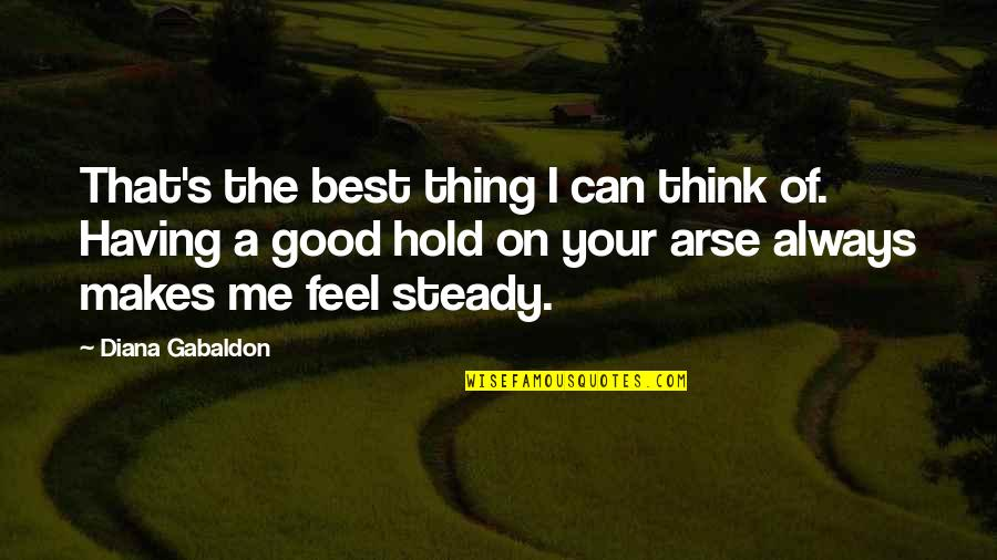 Can't Hold On Quotes By Diana Gabaldon: That's the best thing I can think of.