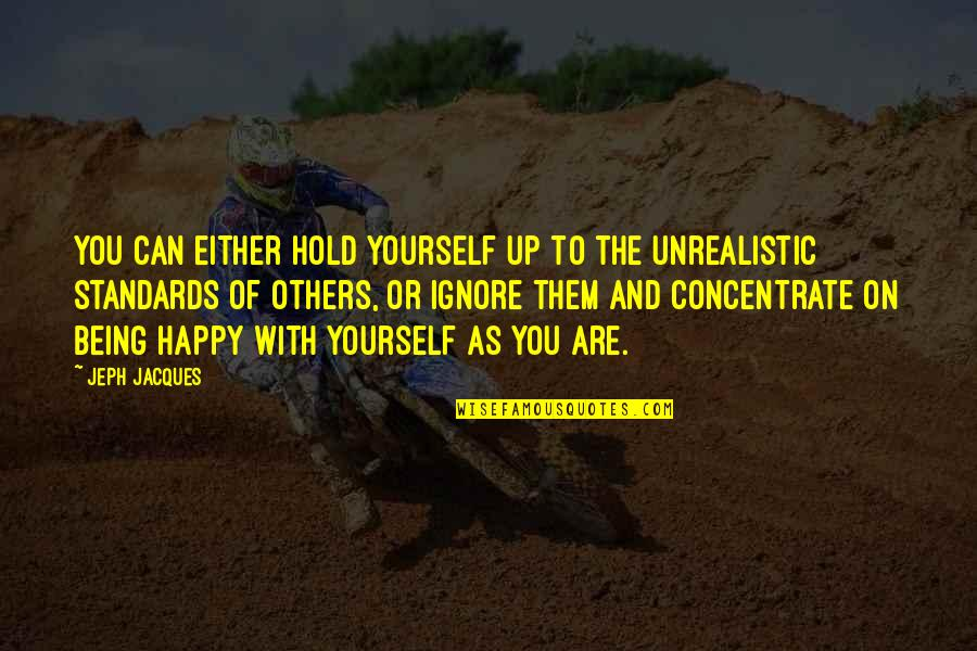 Can't Hold On Quotes By Jeph Jacques: You can either hold yourself up to the