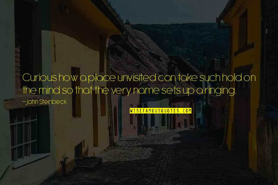 Can't Hold On Quotes By John Steinbeck: Curious how a place unvisited can take such