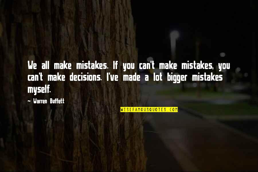 Can't Make A Decision Quotes By Warren Buffett: We all make mistakes. If you can't make