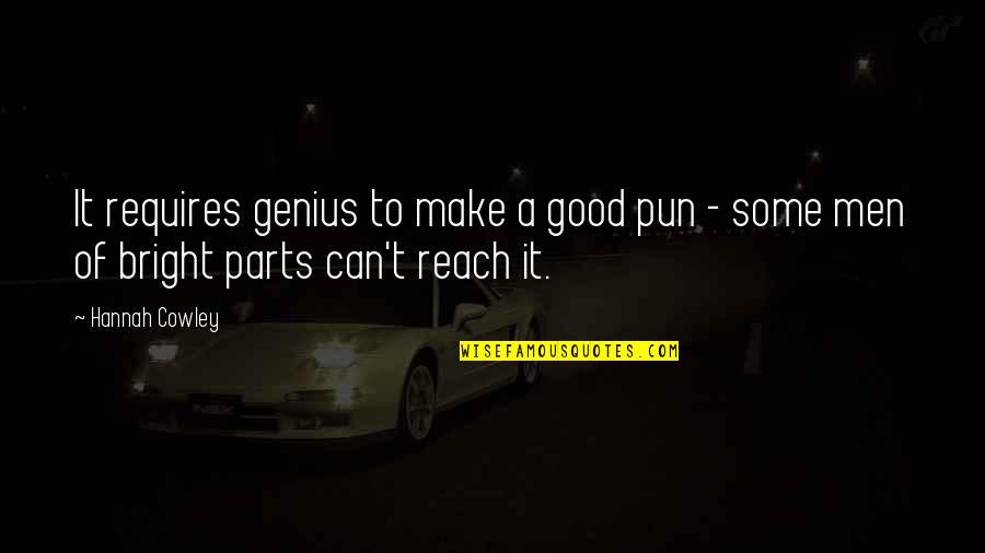 Can't Make It Quotes By Hannah Cowley: It requires genius to make a good pun