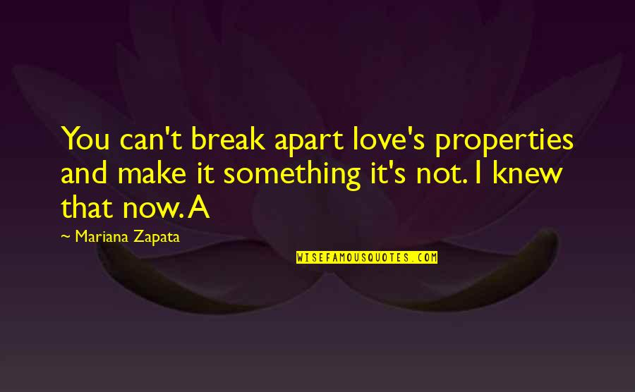 Can't Make It Quotes By Mariana Zapata: You can't break apart love's properties and make