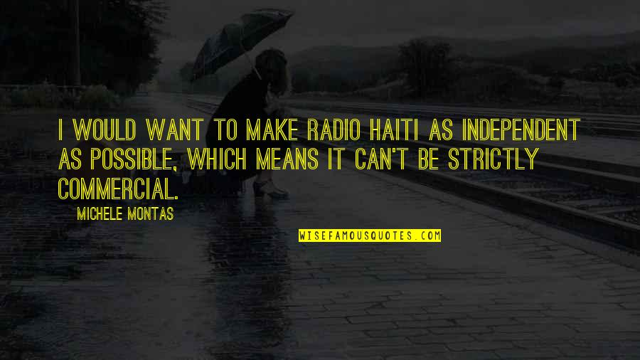 Can't Make It Quotes By Michele Montas: I would want to make Radio Haiti as
