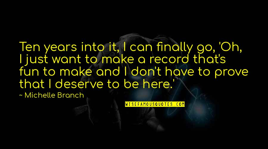 Can't Make It Quotes By Michelle Branch: Ten years into it, I can finally go,
