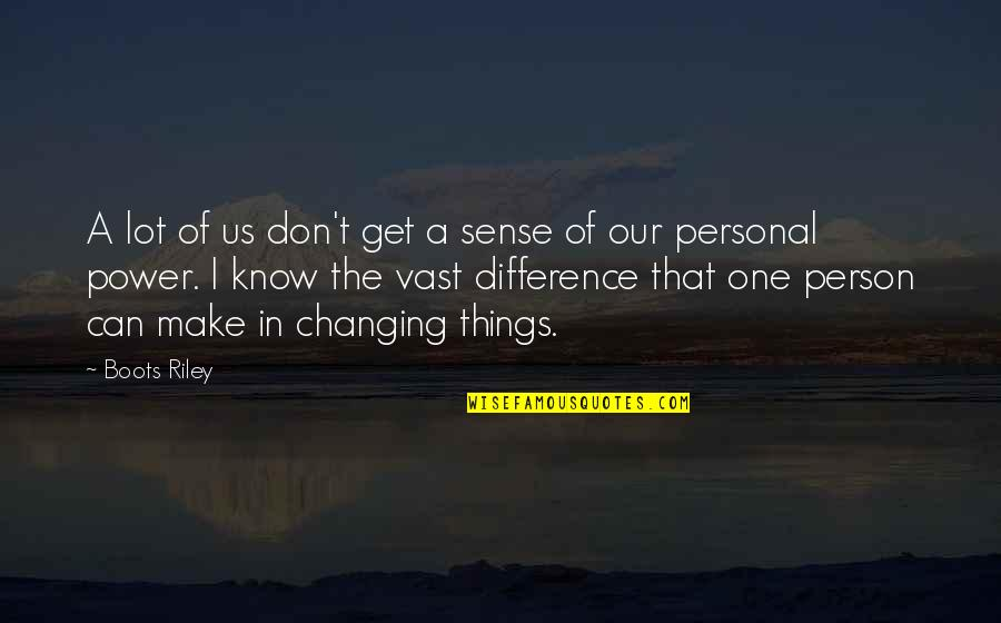Can't Make Sense Quotes By Boots Riley: A lot of us don't get a sense