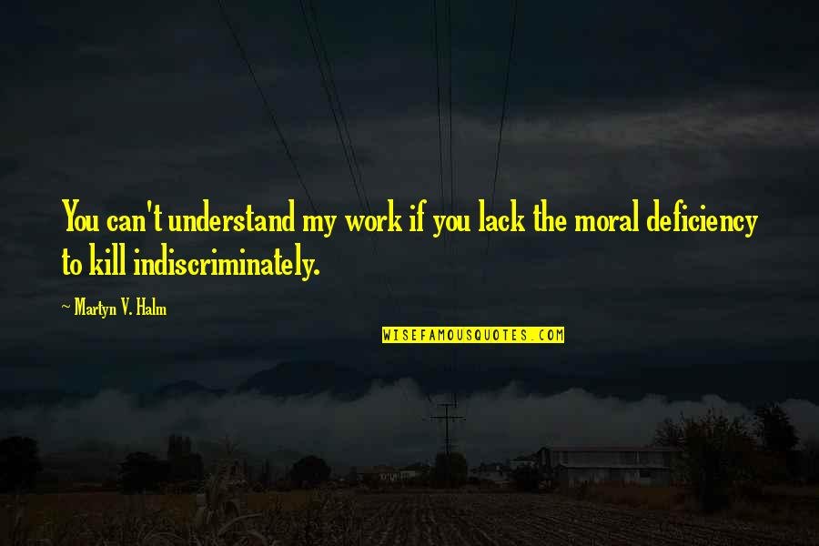 Can't Make Sense Quotes By Martyn V. Halm: You can't understand my work if you lack