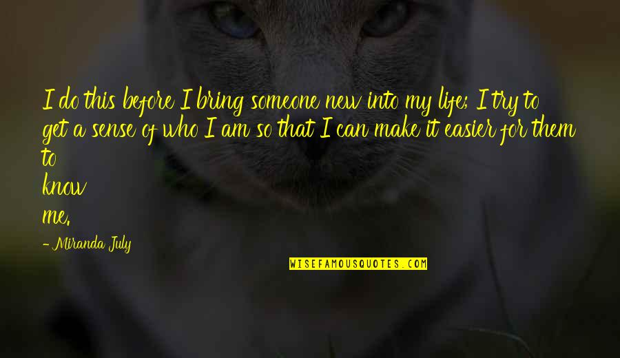 Can't Make Sense Quotes By Miranda July: I do this before I bring someone new