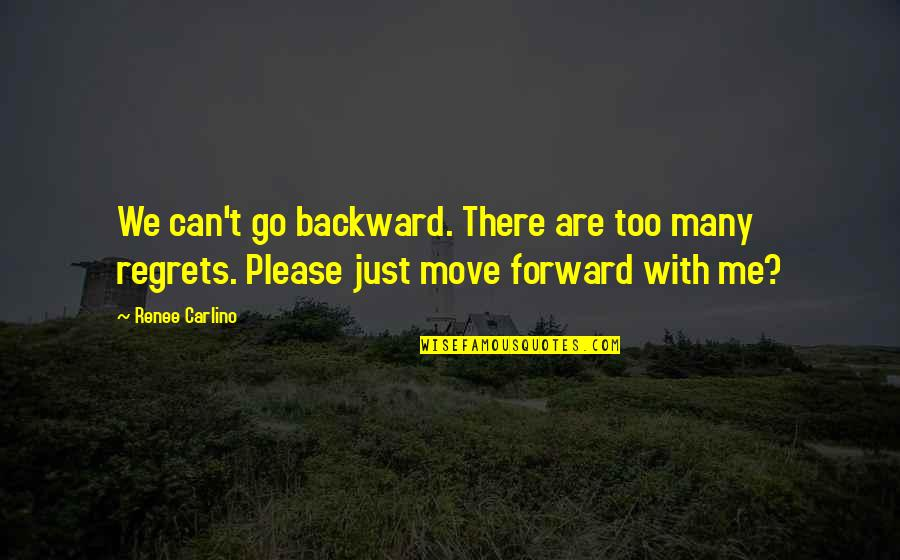 Can't Move Forward Quotes By Renee Carlino: We can't go backward. There are too many