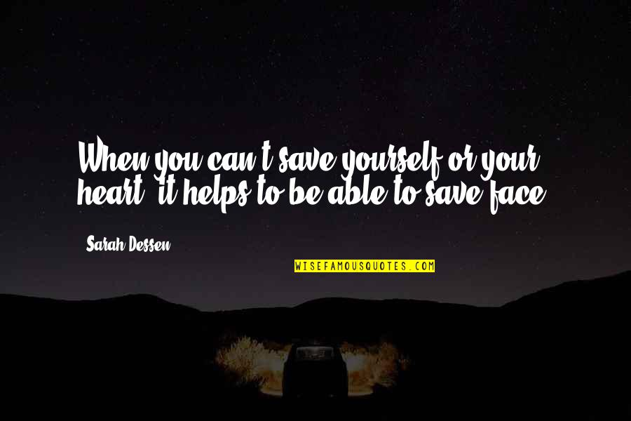 Can't Save You Quotes By Sarah Dessen: When you can't save yourself or your heart,